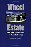 Book Cover Wheel Estate: The Rise and Decline of Mobile Homes