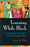 Book Cover Learning While Black: Creating Educational Excellence for African American Children