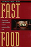 Book Cover Fast Food: Roadside Restaurants in the Automobile Age (The Road and American Culture)