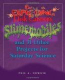 Book Cover Exploding Disk Cannons, Slimemobiles, and 32 Other Projects for Saturday Science