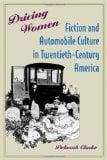 Book Cover Driving Women: Fiction and Automobile Culture in Twentieth-Century America