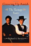 Book Cover Growing Up Amish: The Teenage Years (Young Center Books in Anabaptist and Pietist Studies)
