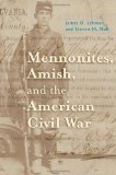 Book Cover Mennonites, Amish, and the American Civil War (Young Center Books in Anabaptist and Pietist Studies)