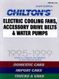 Book Cover Electric Cooling Fans, Accessory Drive Belts & Water Pumps, 1995-1999 (Chilton Quick Reference Series)