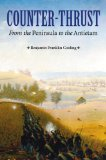 Book Cover Counter-Thrust: From the Peninsula to the Antietam (Great Campaigns of the Civil War)