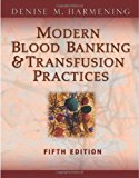 Book Cover Modern Blood Banking & Transfusion Practices (Modern Blood Banking and Transfusion Practice)