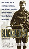 Book Cover Blackjack-34 (previously titled No Greater Love): One Deadly Day of Courage, Carnage, and Ultimate Sacrifice for the Mobile Guerrilla Force in Vietnam