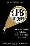 Book Cover Superforecasting: The Art and Science of Prediction