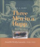 Book Cover Three Men in a Hupp: Around the World by Automobile, 1910-1912