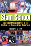 Book Cover Slam School: Learning Through Conflict in the Hip-Hop and Spoken Word Classroom