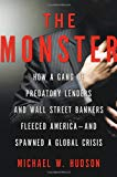 Book Cover The Monster: How a Gang of Predatory Lenders and Wall Street Bankers Fleeced America--and Spawned a Global Crisis