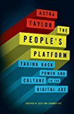 Book Cover The People's Platform: Taking Back Power and Culture in the Digital Age