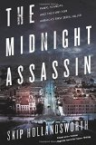 Book Cover The Midnight Assassin: Panic, Scandal, and the Hunt for America's First Serial Killer