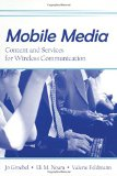 Book Cover Mobile Media: Content and Services for Wireless Communications (European Institute for the Media Series)