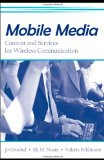 Book Cover Mobile Media: Content and Servies for Wireless Communcations (European Institute for the Media)