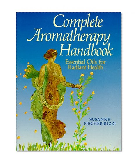 Book Cover Complete Aromatherapy Handbook: Essential Oils for Radiant Health