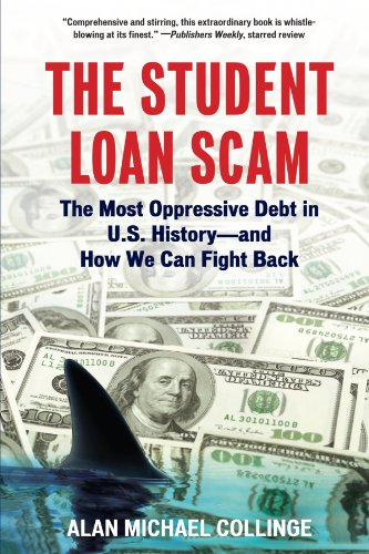 Book Cover The Student Loan Scam: The Most Oppressive Debt in U.S. History and How We Can Fight Back