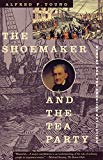 Book Cover The Shoemaker and the Tea Party: Memory and the American Revolution