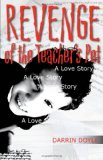 Book Cover Revenge of the Teacher's Pet: A Love Story (Yellow Shoe Fiction)