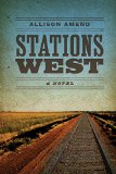 Book Cover Stations West (Yellow Shoe Fiction)