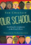 Book Cover Our School: Searching for Community in the Era of Choice
