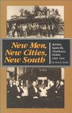 Book Cover New Men, New Cities, New South: Atlanta, Nashville, Charleston, Mobile, 1860-1910 (Fred W. Morrison Series in Southern Studies)