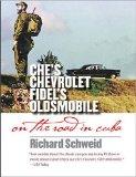 Book Cover Che's Chevrolet, Fidel's Oldsmobile: On the Road in Cuba