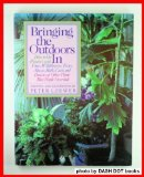 Book Cover Bringing the Outdoors in: How to Do Wonders With Vines, Wildflowers, Ferns, Mosses, Bulbs, Cacti, and Dozens of Other Plants Most People Overlook