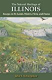 Book Cover The Natural Heritage of Illinois: Essays on Its Lands, Waters, Flora, and Fauna