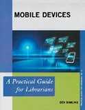 Book Cover Mobile Devices: A Practical Guide for Librarians (Practical Guides for Librarians)