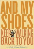 Book Cover And My Shoes Keep Walking Back to You