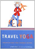 Book Cover Travel Yoga: Stretches for Planes, Trains, Automobiles, and More!