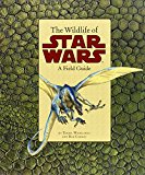 Book Cover The Wildlife of Star Wars: A Field Guide
