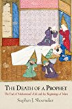 Book Cover The Death of a Prophet: The End of Muhammad's Life and the Beginnings of Islam (Divinations: Rereading Late Ancient Religion)