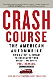 Book Cover Crash Course: The American Automobile Industry's Road to Bankruptcy and Bailout-and Beyond