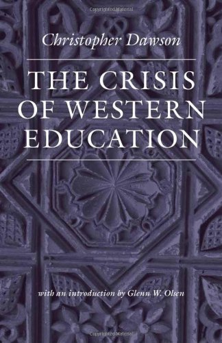 Book Cover The Crisis of Western Education (Worlds of Christopher Dawson)