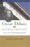 Book Cover GREAT DEBATE ON BANKING REFORM: NELSON ALDRICH AND THE ORIGINS OF THE FE