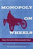Book Cover Monopoly on Wheels: Henry Ford and the Selden Automobile Patent (Great Lakes Books Series)