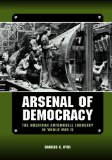 Book Cover Arsenal of Democracy: The American Automobile Industry in World War II (Great Lakes Books Series)