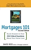 Book Cover Mortgages 101: Quick Answers to Over 250 Critical Questions About Your Home Loan