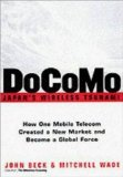 Book Cover DoCoMo--Japan's Wireless Tsunami: How One Mobile Telecom Created a New Market and Became a Global Force