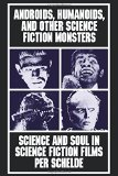 Book Cover Androids, Humanoids, and Other Folklore Monsters: Science and Soul in Science Fiction Films
