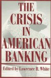 Book Cover The Crisis in American Banking (The Political Economy of the Austrian School)