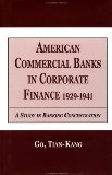 Book Cover American Commercial Banks in Corporate Finance, 1929-1941: A Study in Banking Concentrations (Financial Sector of the American Economy)