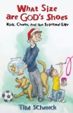 Book Cover What Size Are God's Shoes: Kids, Chaos, and the Spiritual Life