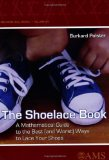 Book Cover The Shoelace Book: A Mathematical Guide to the Best (And Worst) Ways to Lace Your Shoes (Mathematical World)