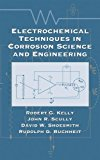 Book Cover Electrochemical Techniques in Corrosion Science and Engineering (Corrosion Technology)