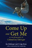 Book Cover Come Up and Get Me: An Autobiography of Colonel Joe Kittinger