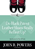 Book Cover Do Black Patent Leather Shoes Really Reflect Up? (Loyola Classics)