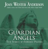 Book Cover Guardian Angels: True Stories of Answered Prayers